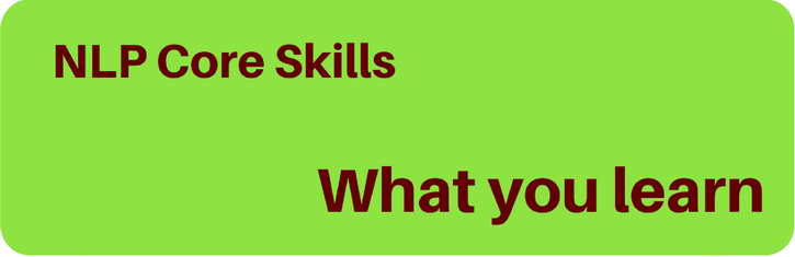 NLP Core Skills: what you will learn