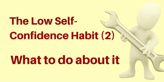 The low self-confidence habit - action steps