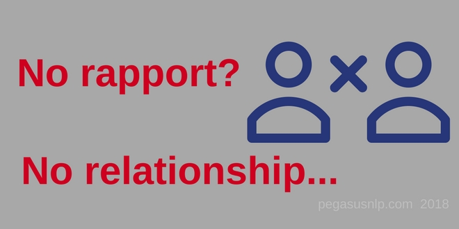 No Rapport? No Relationship!