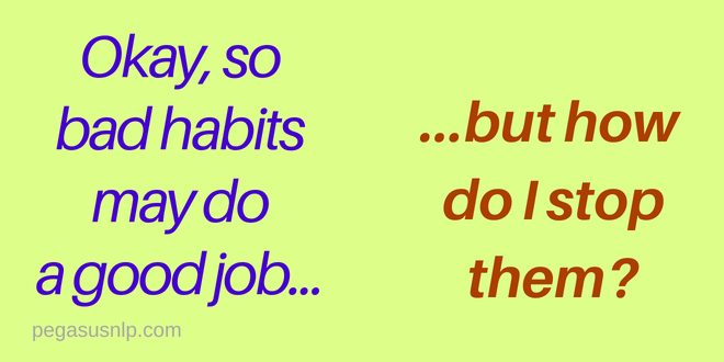 Freedom from Bad Habits - action steps