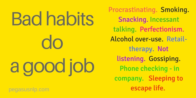 Bad habits go a good job!