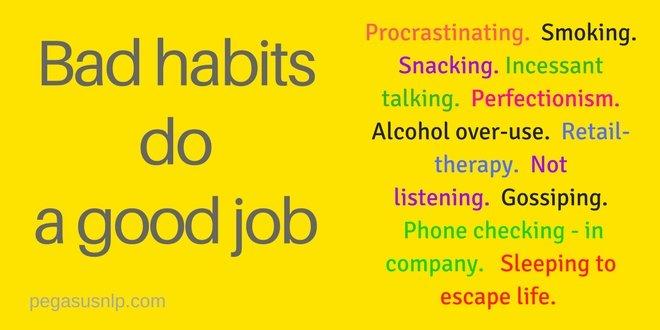 Bad habits go a good job!