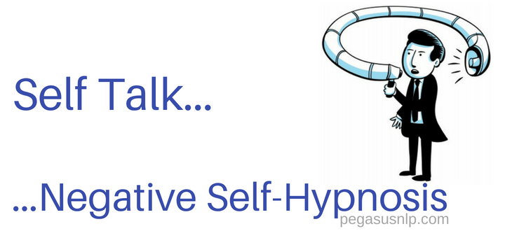 Self Talk and Negative Self Hypnosis