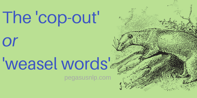 Those Cop-out or Weasel Words