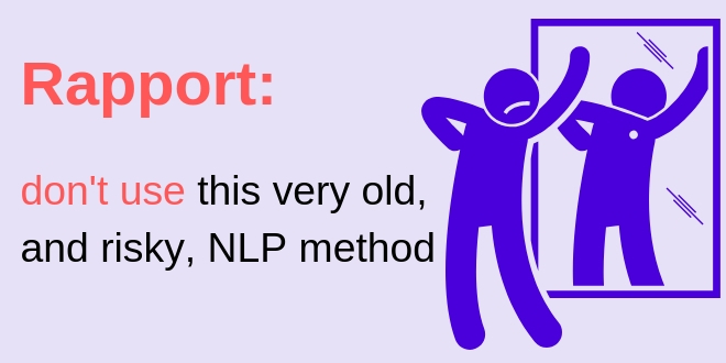 Rapport: an old, risky NLP method