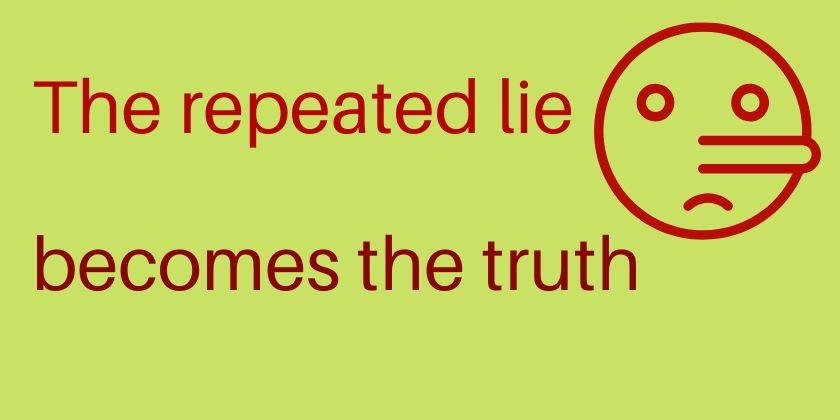 the-repeated-lie-becomes-the-truth