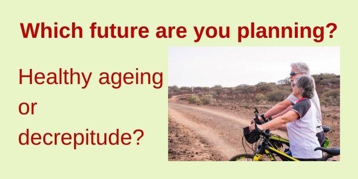healthy ageing or decrepitude